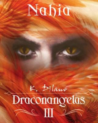 Nahia. Vol III Draconangelus. (Editorial Caligrama)
